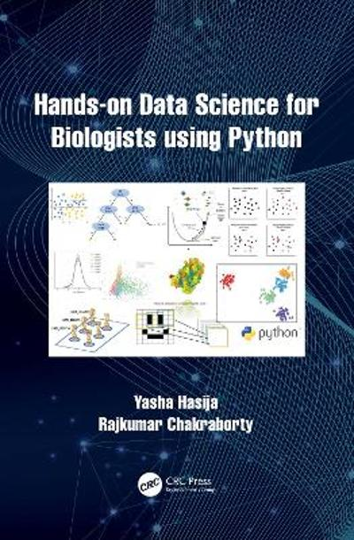Hands on Data Science for Biologists Using Python - Yasha Hasija
