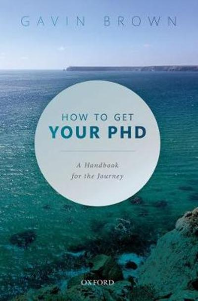 How to Get Your PhD - Gavin Brown
