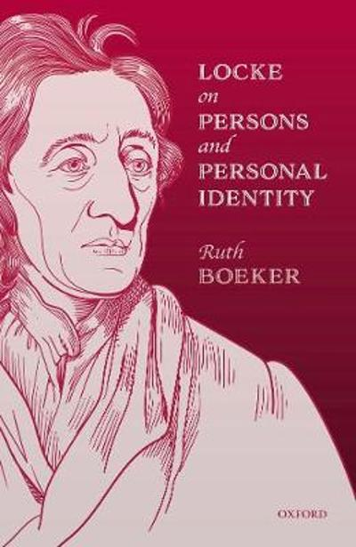 Locke on Persons and Personal Identity - Ruth Boeker
