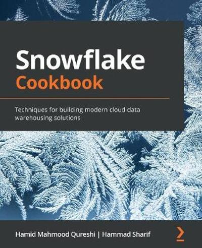 Snowflake Cookbook - Hamid Mahmood Qureshi