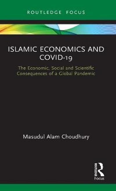Islamic Economics and COVID-19 - Masudul Alam Choudhury