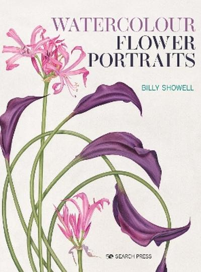 Watercolour Flower Portraits - Billy Showell