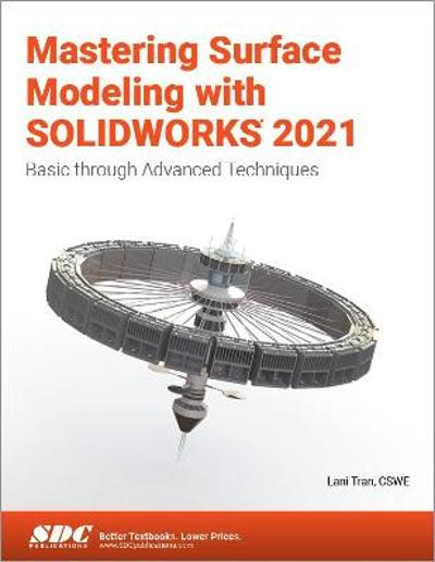 Mastering Surface Modeling with SOLIDWORKS 2021 - Lani Tran