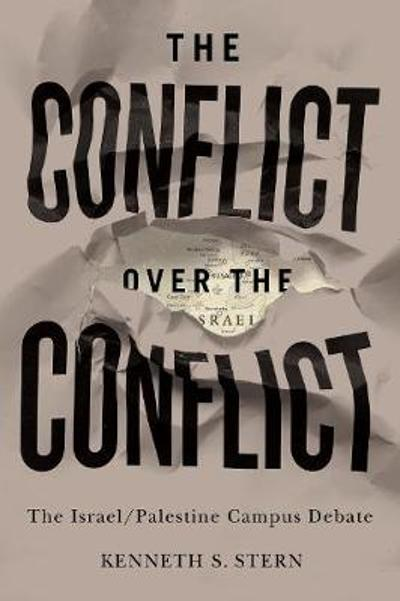 The Conflict over the Conflict - Kenneth S. Stern