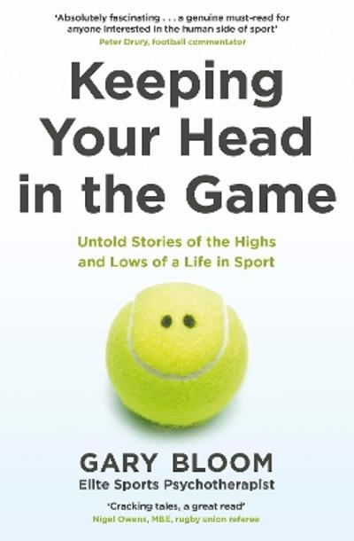 Keeping Your Head in the Game - Gary Bloom