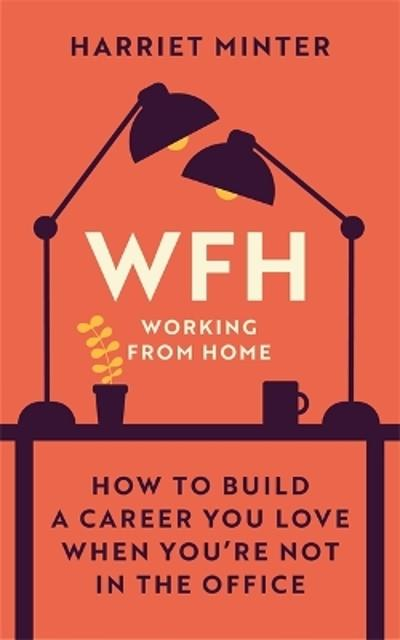 WFH (Working From Home) - Harriet Minter