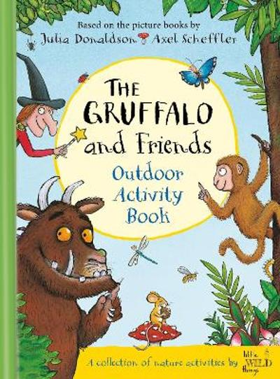 The Gruffalo and Friends Outdoor Activity Book - Julia Donaldson