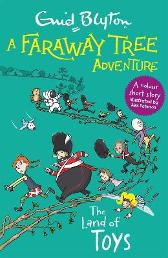 A Faraway Tree Adventure: The Land of Toys - Enid Blyton
