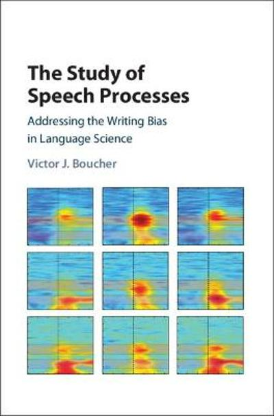 The Study of Speech Processes - Victor J. Boucher