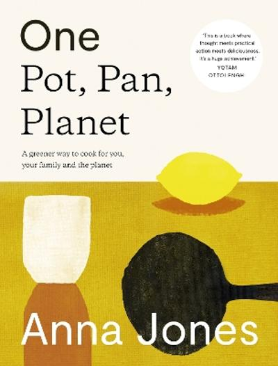 One: Pot, Pan, Planet - Anna Jones