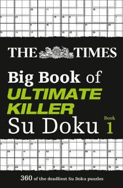 The Times Big Book of Ultimate Killer Su Doku - The Times Mind Games