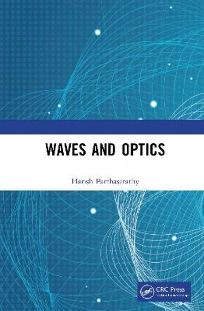 Waves and Optics - Harish Parthasarathy