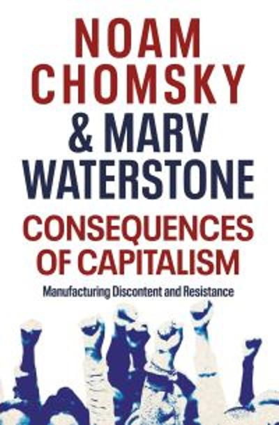 Consequences of Capitalism - Noam Chomsky