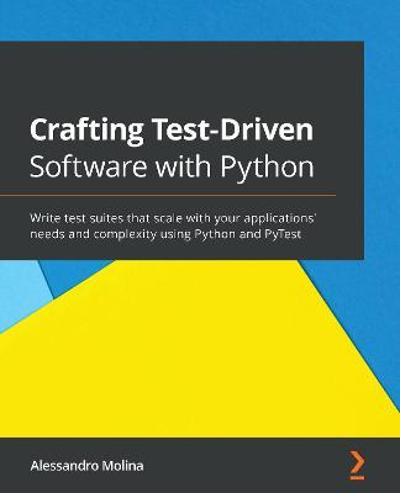 Crafting Test-Driven Software with Python - Alessandro Molina