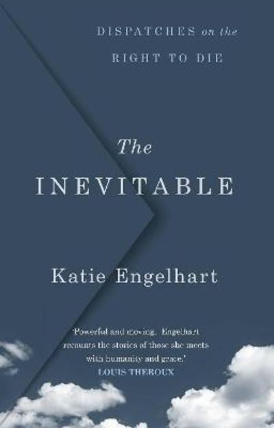 The Inevitable - Katie Engelhart