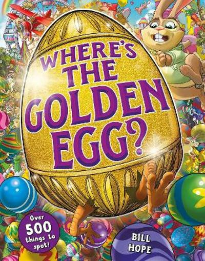 Where's the Golden Egg? A search and find book - Bill Hope