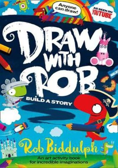 Draw With Rob: Build a Story - Rob Biddulph
