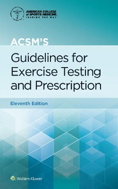 ACSM's Guidelines for Exercise Testing and Prescription - Gary Liguori