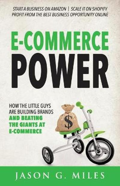 E-Commerce Power - Jason G. Miles