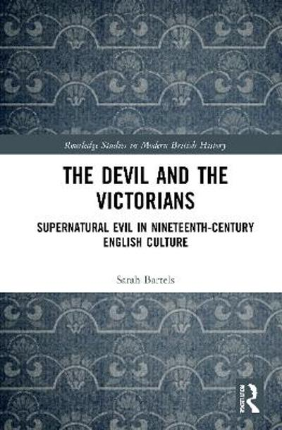 The Devil and the Victorians - Sarah Bartels