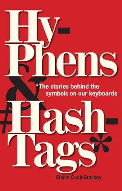 Hyphens & Hashtags* - Claire Cock-Starkey