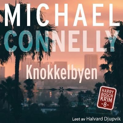 Knokkelbyen - Michael Connelly