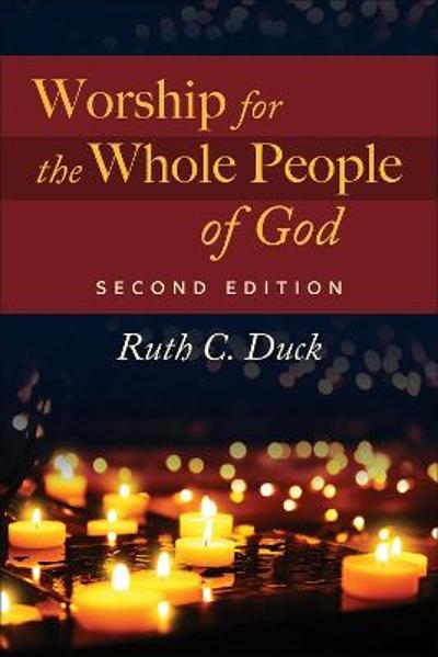 Worship for the Whole People of God, Second Edition - Ruth C. Duck