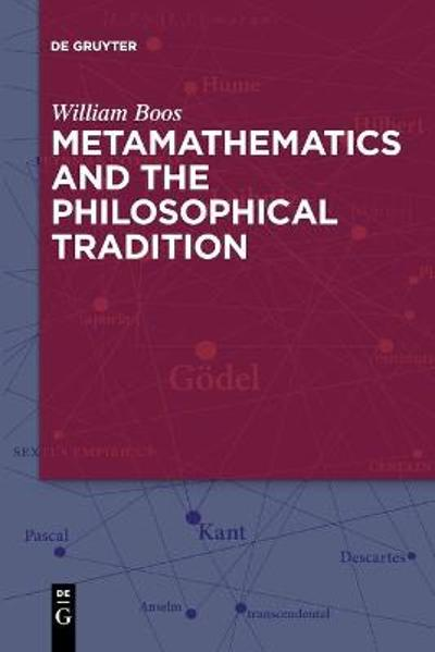 Metamathematics and the Philosophical Tradition - William Boos