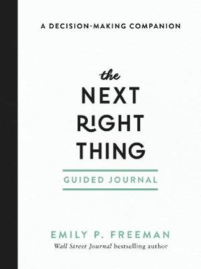 The Next Right Thing Guided Journal - Emily P. Freeman