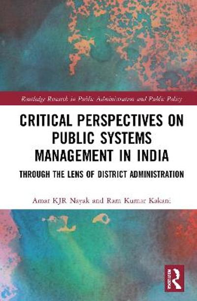 Critical Perspectives on Public Systems Management in India - Amar KJR Nayak