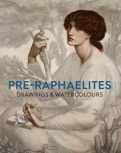 Pre-Raphaelite Drawings and Watercolours - Christiana Payne