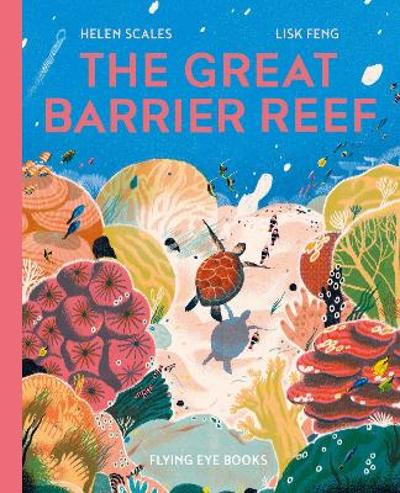 The Great Barrier Reef - Helen Scales