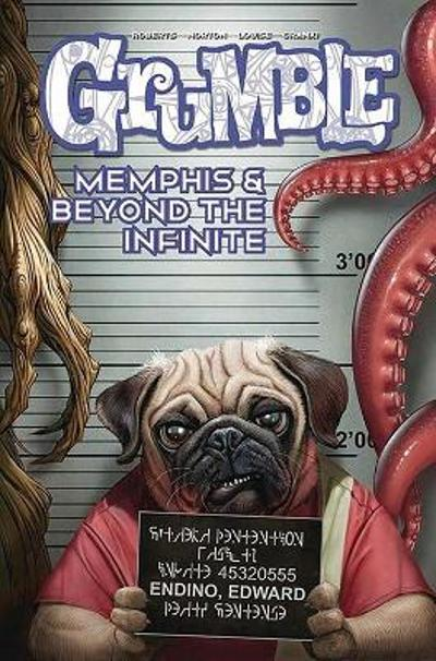 Grumble: Memphis and Beyond the Infinite - Rafer Roberts