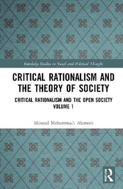 Critical Rationalism and the Theory of Society - Masoud Mohammadi Alamuti