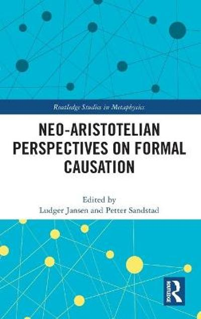 Neo-Aristotelian Perspectives on Formal Causation - Ludger Jansen