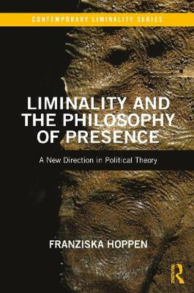 Liminality and the Philosophy of Presence - Franziska Hoppen