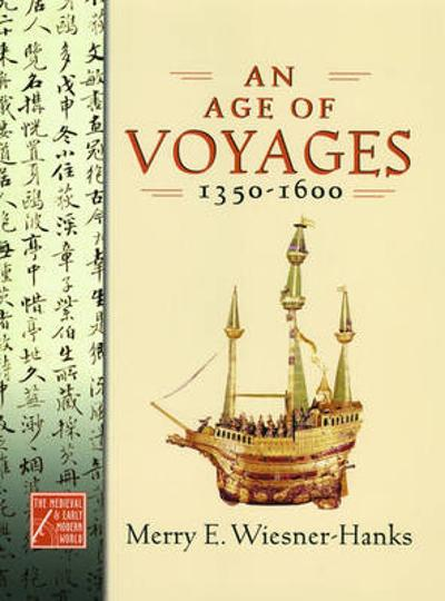 An Age of Voyages, 1350-1600 - Merry E. Wiesner-Hanks
