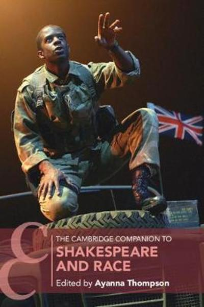 The Cambridge Companion to Shakespeare and Race - Ayanna Thompson