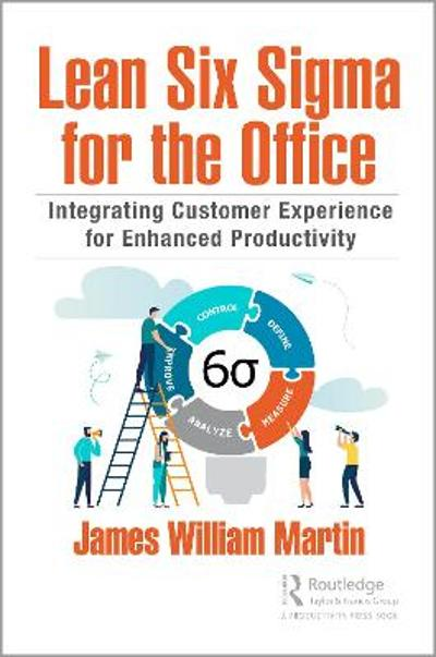 Lean Six Sigma for the Office - James William Martin