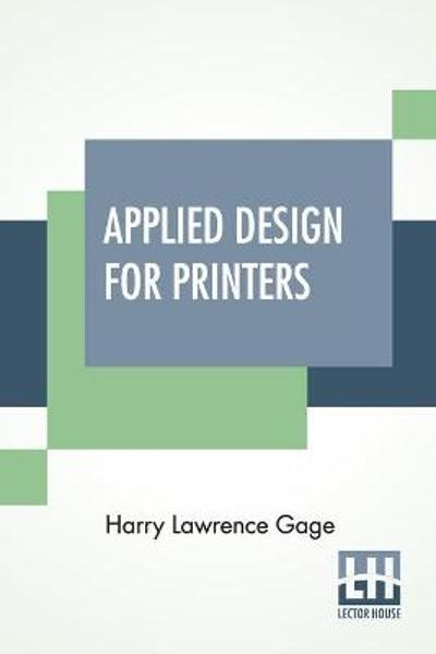 Applied Design For Printers - Harry Lawrence Gage