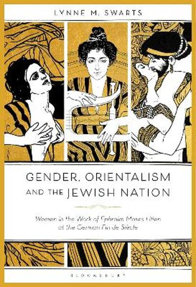 Gender, Orientalism and the Jewish Nation - Dr. Lynne M. Swarts