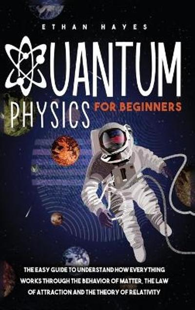 Quantum Physics for Beginners - Ethan Hayes
