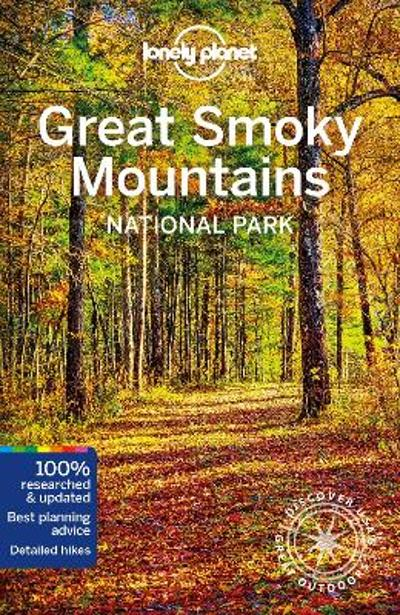 Lonely Planet Great Smoky Mountains National Park - Lonely Planet