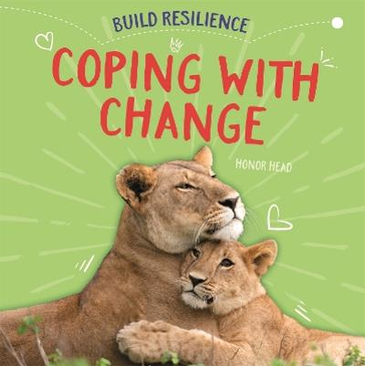 Build Resilience: Coping with Change - Honor Head