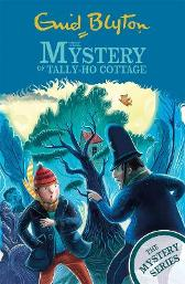 The Mystery Series: The Mystery of Tally-Ho Cottage - Enid Blyton