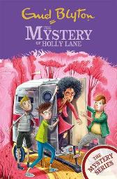 The Mystery Series: The Mystery of Holly Lane - Enid Blyton