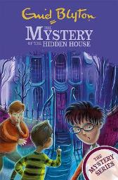 The Mystery Series: The Mystery of the Hidden House - Enid Blyton
