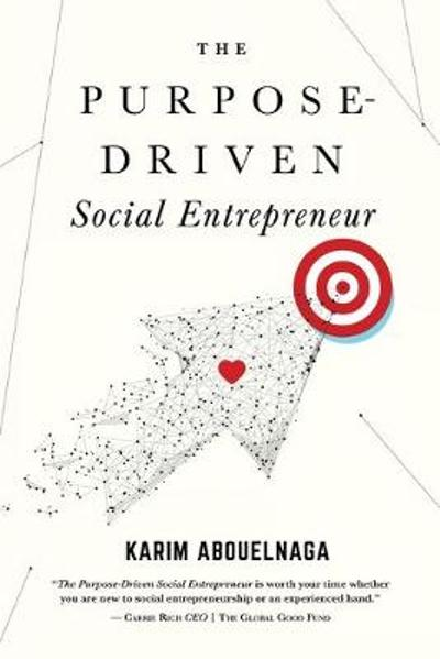 The Purpose-Driven Social Entrepreneur - Karim Abouelnaga