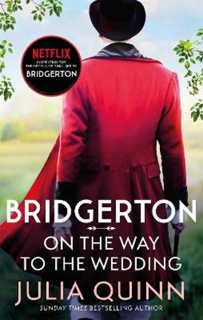 Bridgerton: On The Way To The Wedding (Bridgertons Book 8) - Julia Quinn
