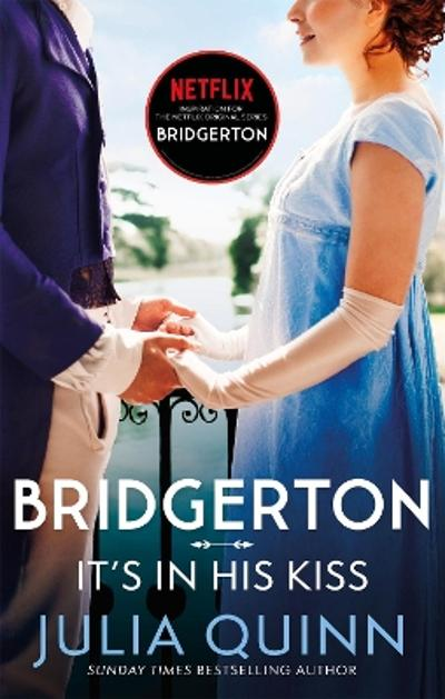 Bridgerton: It's In His Kiss (Bridgertons Book 7) - Julia Quinn